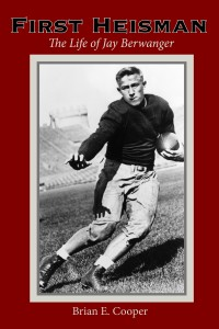 First Heisman: The Life of Jay Berwanger